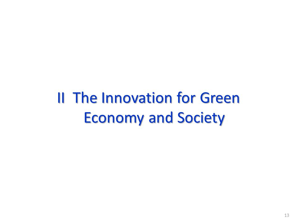 13 II The Innovation for Green Economy and Society Economy and Society