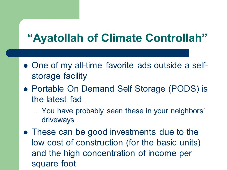 Ayatollah of Climate Controllah One of my all-time favorite ads outside a self- storage facility Portable On Demand Self Storage (PODS) is the latest