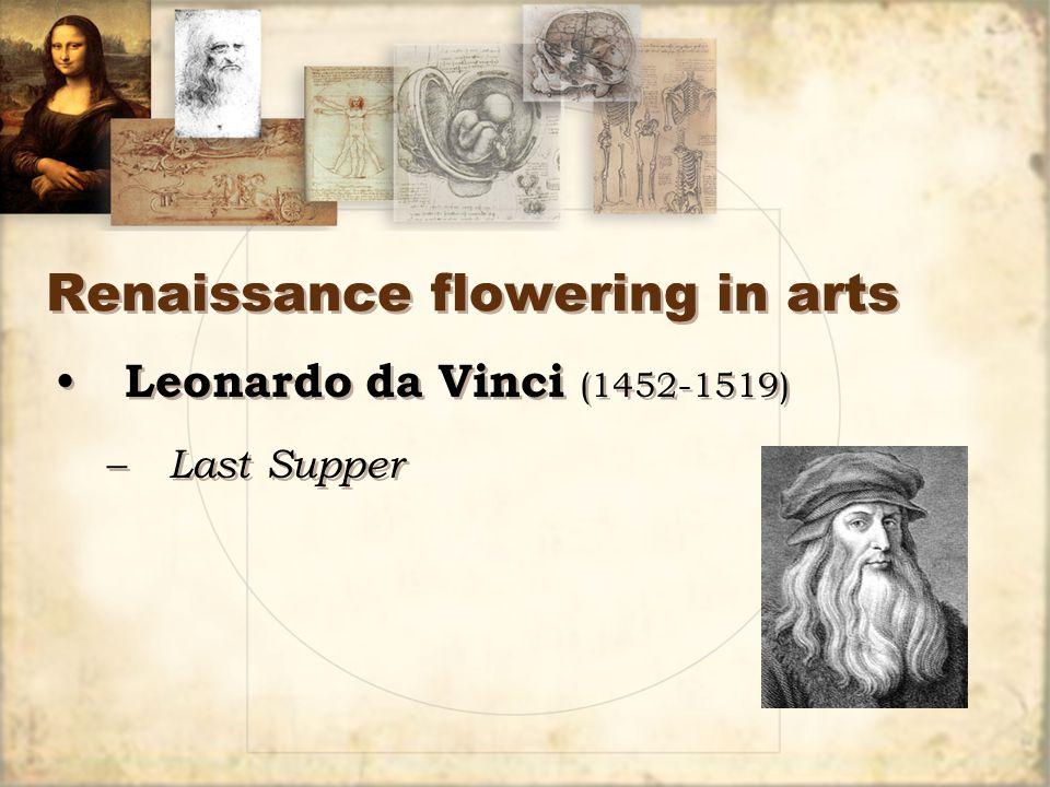 Renaissance flowering in arts Leonardo da Vinci (1452-1519) – Last Supper Leonardo da Vinci (1452-1519) – Last Supper