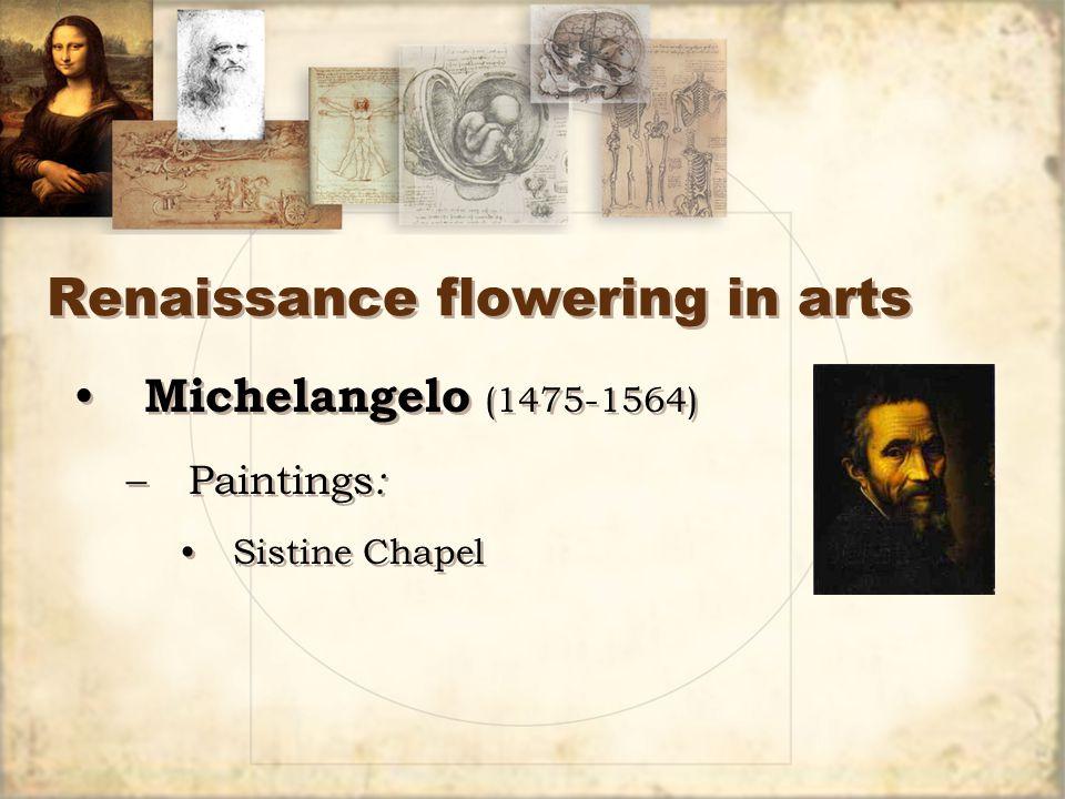Renaissance flowering in arts Michelangelo (1475-1564) –Paintings : Sistine Chapel Michelangelo (1475-1564) –Paintings : Sistine Chapel