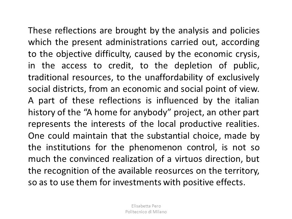 Elisabetta Pero Politecnico di Milano These reflections are brought by the analysis and policies which the present administrations carried out, accord