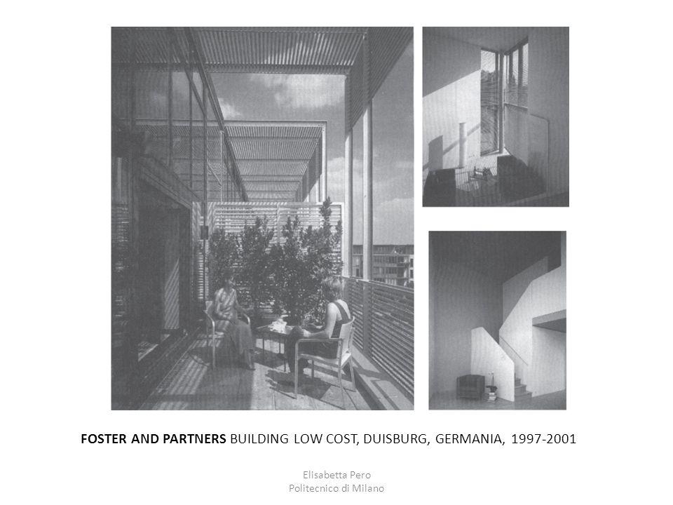 Elisabetta Pero Politecnico di Milano FOSTER AND PARTNERS BUILDING LOW COST, DUISBURG, GERMANIA, 1997-2001
