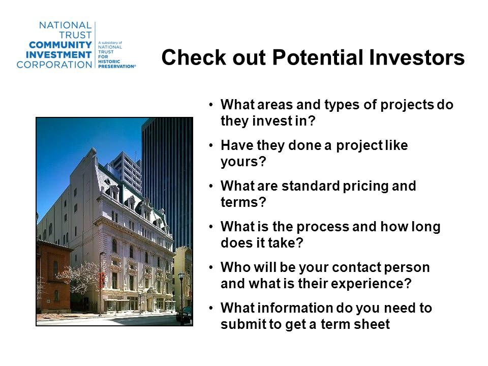 Check out Potential Investors What areas and types of projects do they invest in.
