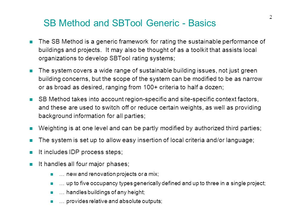 n The SB Method is a generic framework for rating the sustainable performance of buildings and projects.
