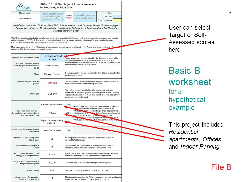Basic B worksheet for a hypothetical example File B 36 This project includes Residential apartments, Offices and Indoor Parking User can select Target or Self- Assessed scores here