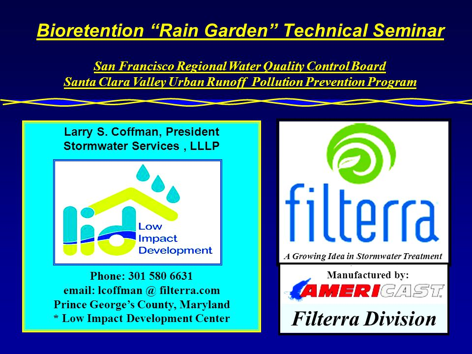 Bioretention Rain Garden Technical Seminar San Francisco Regional Water Quality Control Board Santa Clara Valley Urban Runoff Pollution Prevention Program Larry S.