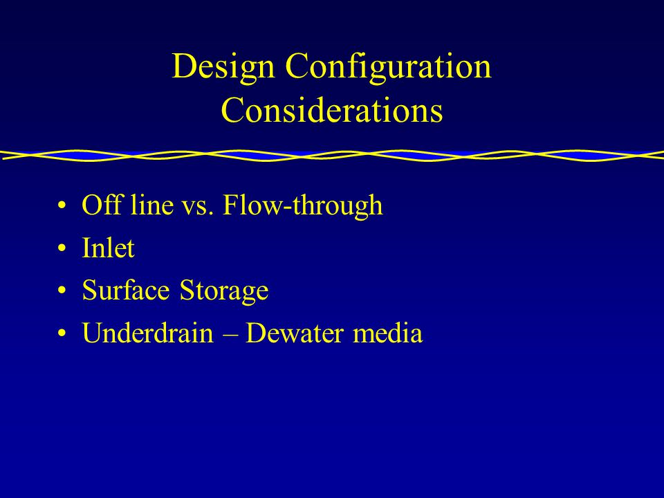Design Configuration Considerations Off line vs.