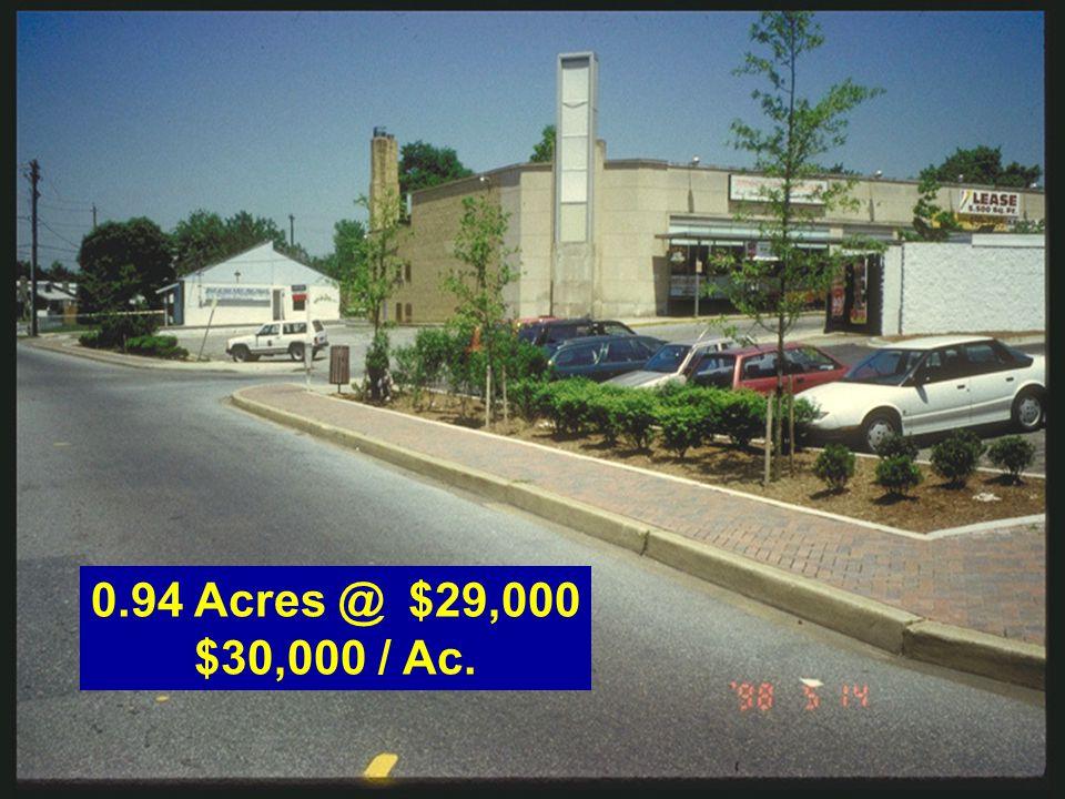 0.94 Acres @$29,000 $30,000 / Ac.