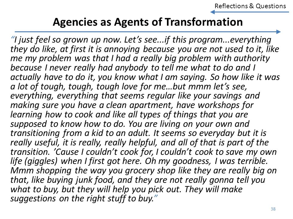 Reflections & Questions Agencies as Agents of Transformation I just feel so grown up now. Lets see...if this program...everything they do like, at fir