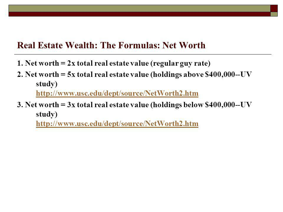 Real Estate Wealth: The Formulas: Net Worth 1.
