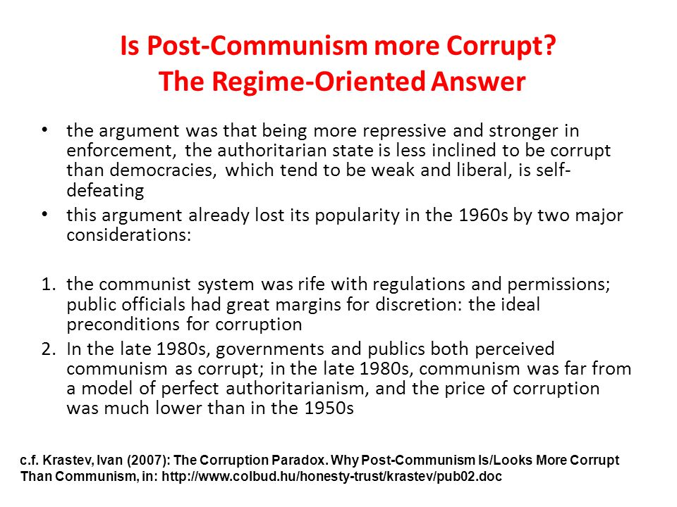 Is Post-Communism more Corrupt? The Regime-Oriented Answer the argument was that being more repressive and stronger in enforcement, the authoritarian