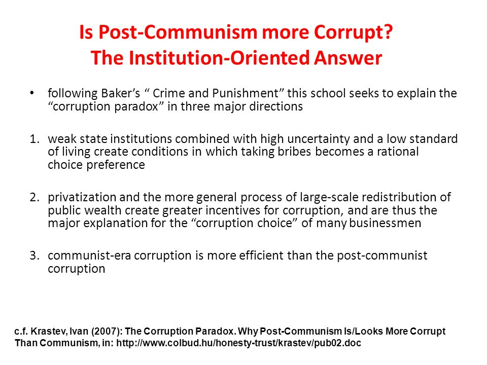 Is Post-Communism more Corrupt? The Institution-Oriented Answer following Bakers Crime and Punishment this school seeks to explain the corruption para