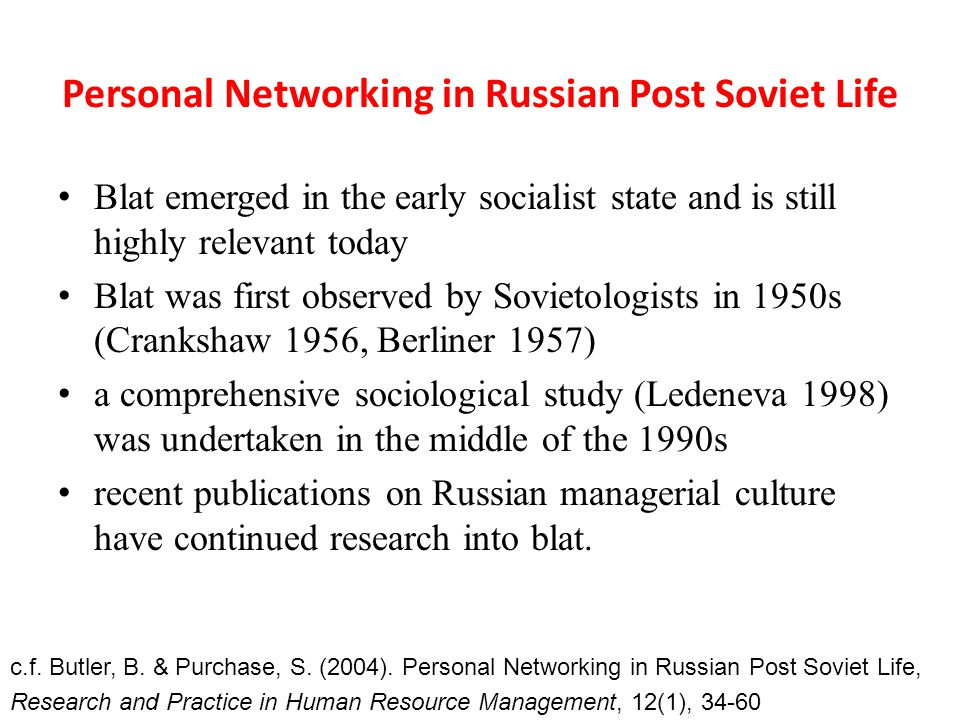 Personal Networking in Russian Post Soviet Life Blat emerged in the early socialist state and is still highly relevant today Blat was first observed b