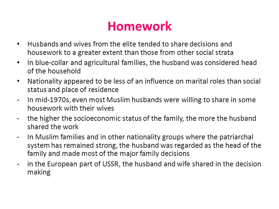 Homework Husbands and wives from the elite tended to share decisions and housework to a greater extent than those from other social strata In blue-col