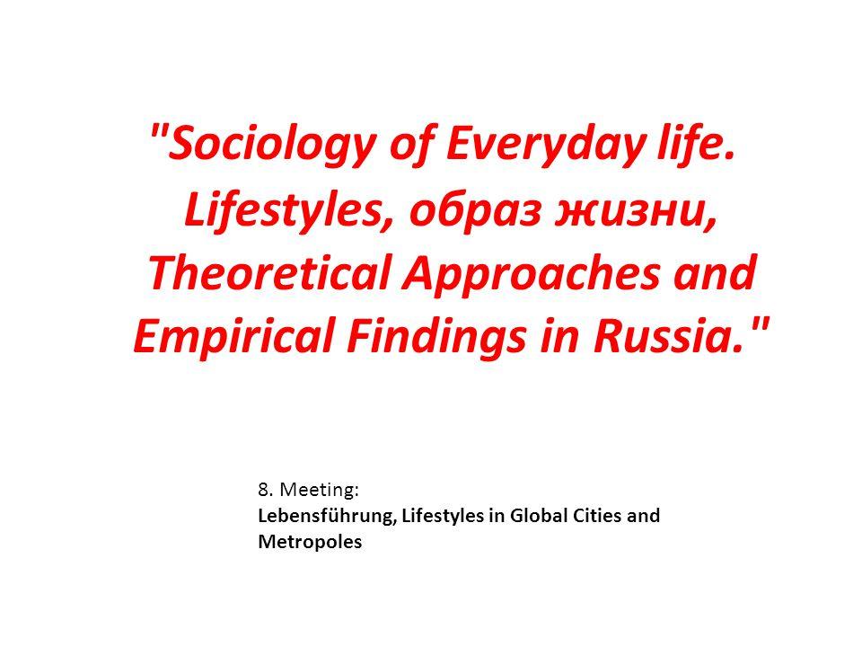 8. Meeting: Lebensführung, Lifestyles in Global Cities and Metropoles