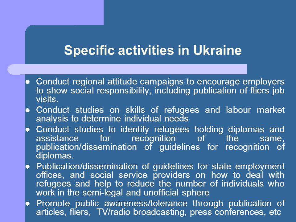 Specific activities in Ukraine Conduct regional attitude campaigns to encourage employers to show social responsibility, including publication of flie
