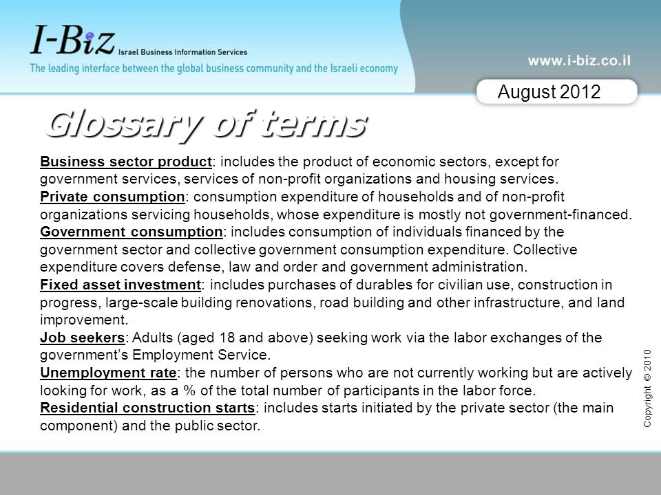 Glossary of terms Business sector product: includes the product of economic sectors, except for government services, services of non-profit organizati