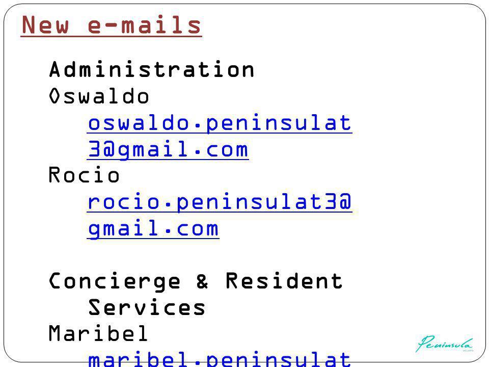 New e-mails Administration Oswaldo oswaldo.peninsulat 3@gmail.com oswaldo.peninsulat 3@gmail.com Rocio rocio.peninsulat3@ gmail.com rocio.peninsulat3@