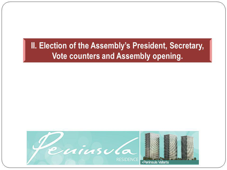 II. Election of the Assemblys President, Secretary, Vote counters and Assembly opening.