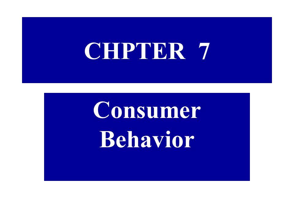 CHPTER 7 Consumer Behavior