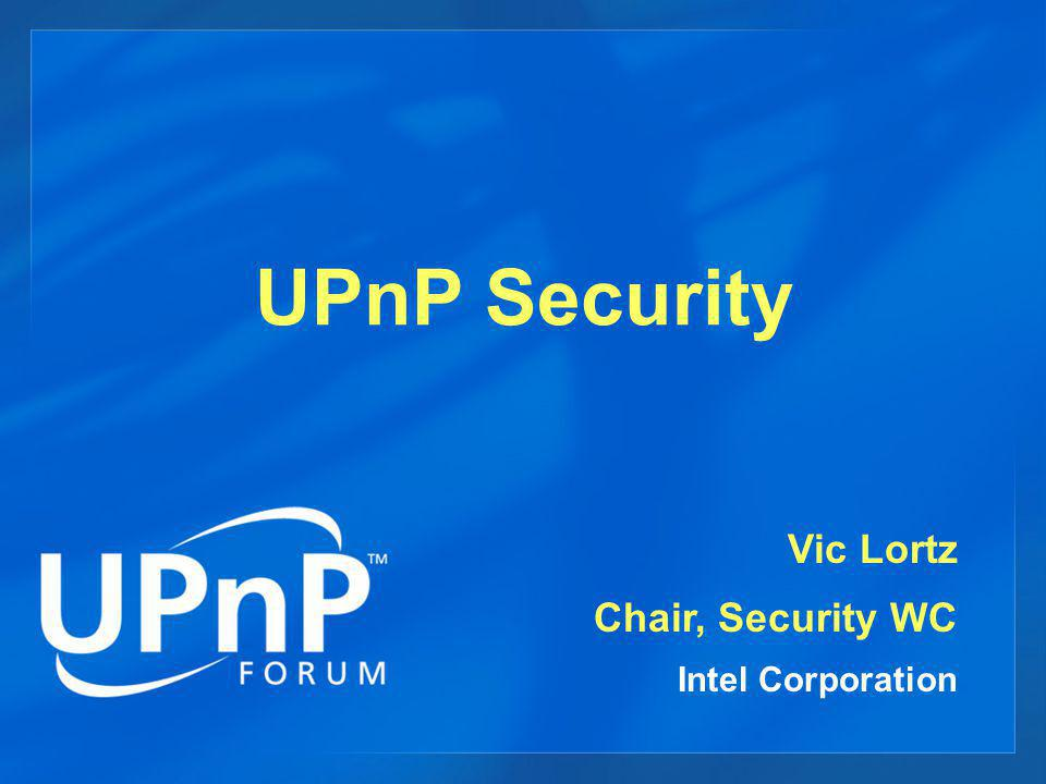 UPnP Today UPnP is about empowering ordinary people automatic networking no need for technical expertise convenient, it just works presumes a secure network