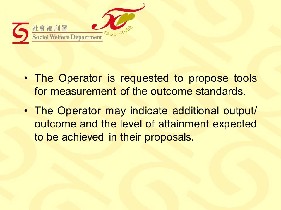 The Operator is requested to propose tools for measurement of the outcome standards.