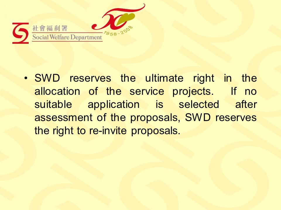 SWD reserves the ultimate right in the allocation of the service projects.