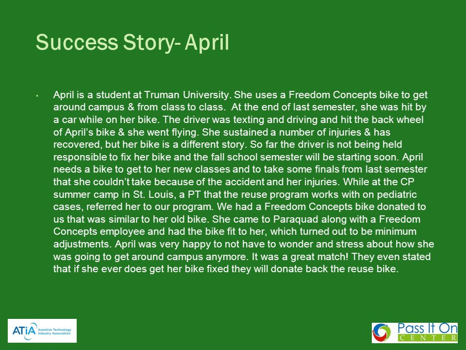 Success Story- April April is a student at Truman University. She uses a Freedom Concepts bike to get around campus & from class to class. At the end