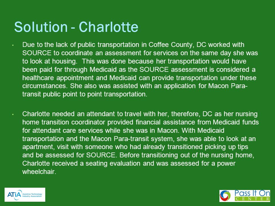 Due to the lack of public transportation in Coffee County, DC worked with SOURCE to coordinate an assessment for services on the same day she was to l