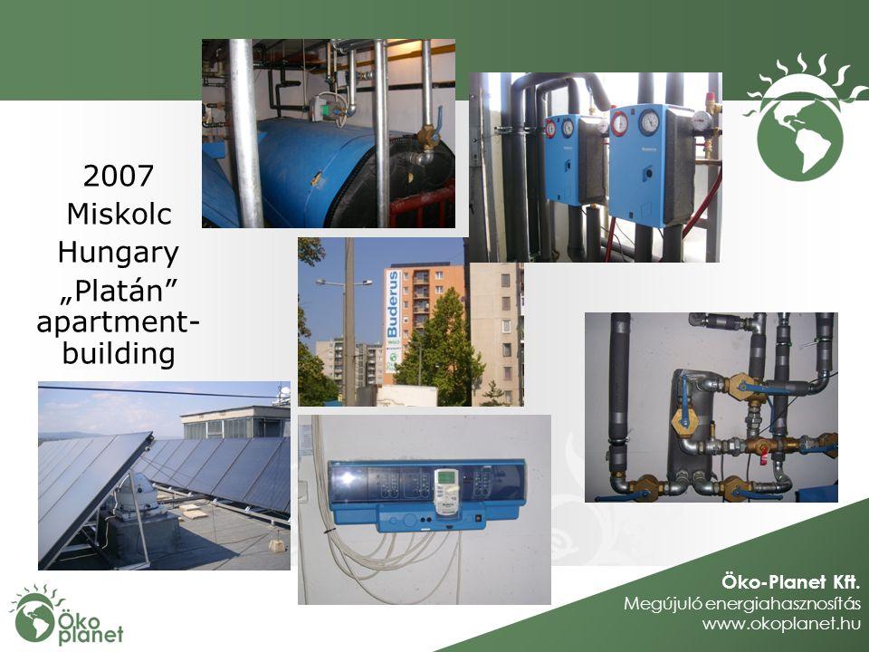 Öko-Planet Kft. Megújuló energiahasznosítás www.okoplanet.hu 2007 Miskolc Hungary Platán apartment- building