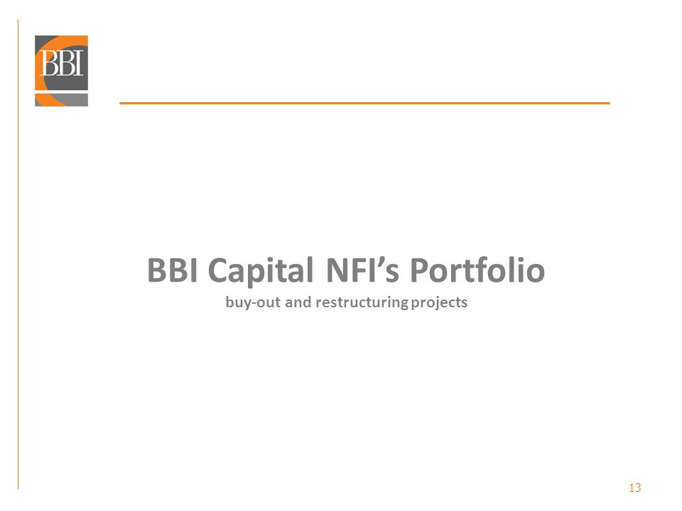 13 BBI Capital NFIs Portfolio buy-out and restructuring projects