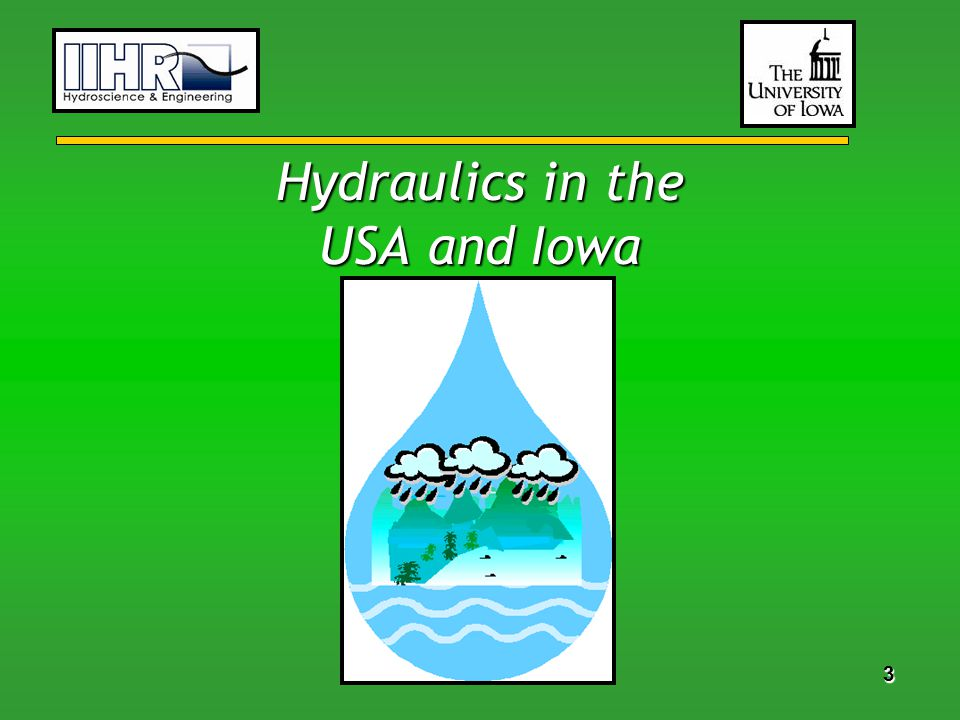 3 33 3 3 33 3 Hydraulics in the USA and Iowa