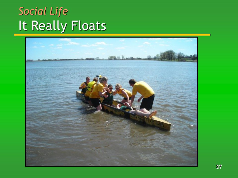 37 Social Life It Really Floats