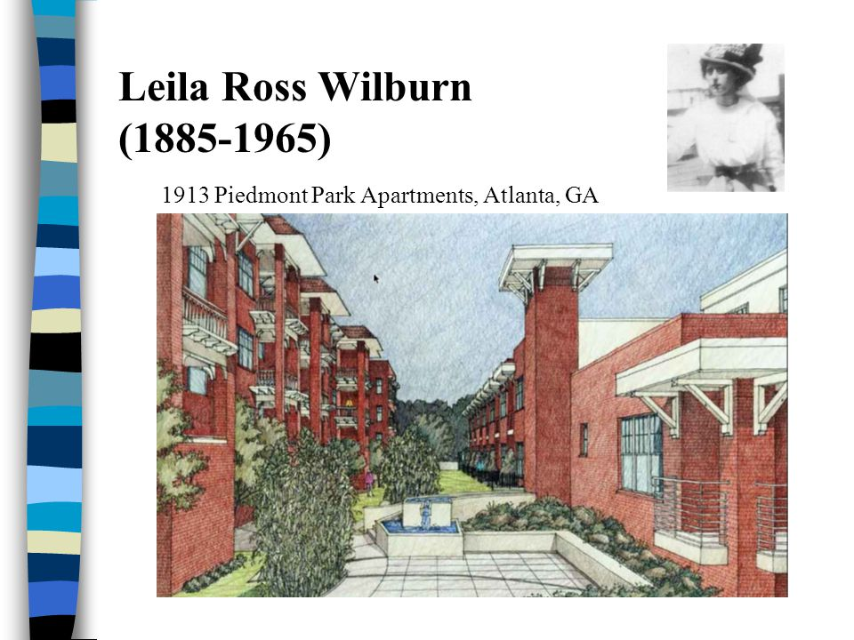 Leila Ross Wilburn (1885-1965) 1913 Piedmont Park Apartments, Atlanta, GA