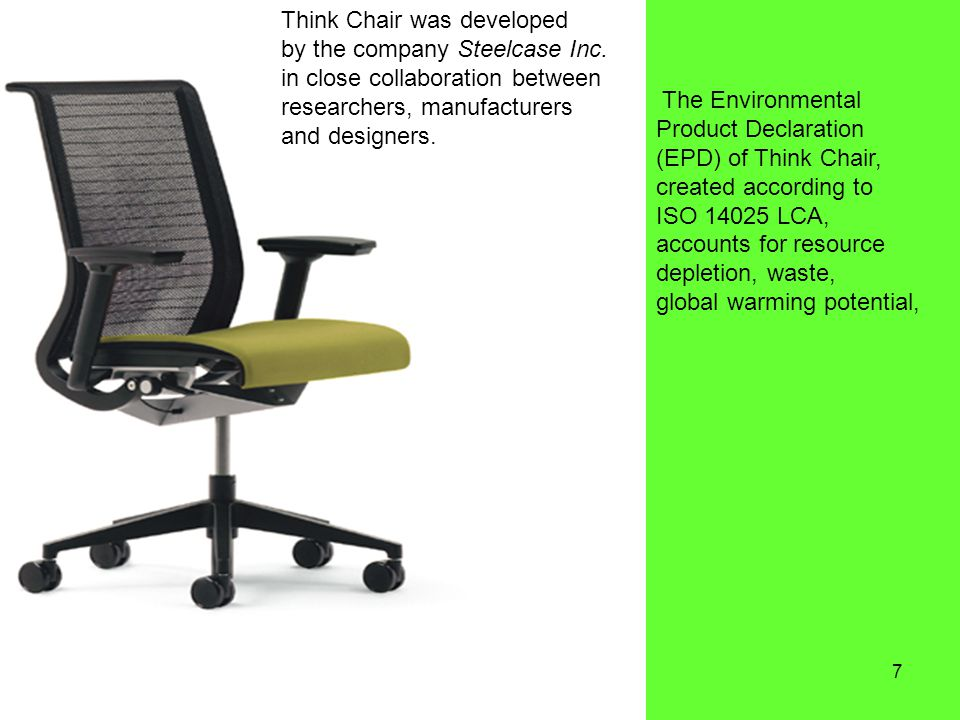 7 Product Think Chair was developed by the company Steelcase Inc.