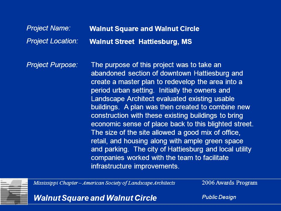 Mississippi Chapter – American Society of Landscape Architects 2006 Awards Program Walnut Square and Walnut Circle Public Design Project Name: Project