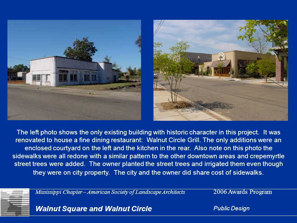 Mississippi Chapter – American Society of Landscape Architects 2006 Awards Program Walnut Square and Walnut Circle Public Design The left photo shows