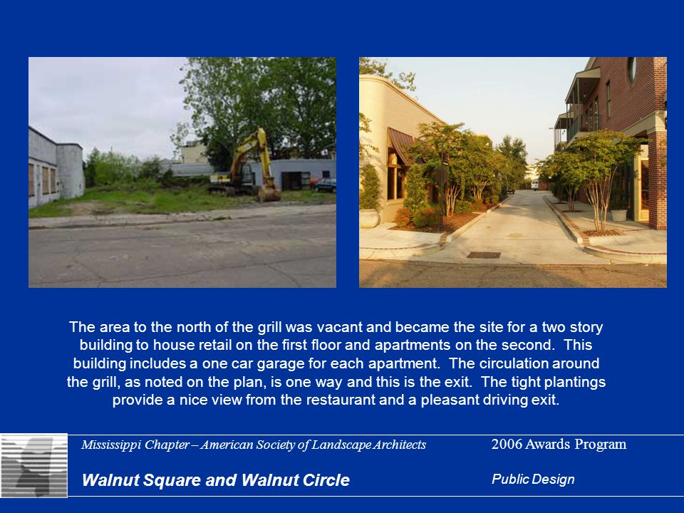 Mississippi Chapter – American Society of Landscape Architects 2006 Awards Program Walnut Square and Walnut Circle Public Design The area to the north