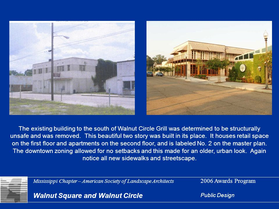 Mississippi Chapter – American Society of Landscape Architects 2006 Awards Program Walnut Square and Walnut Circle Public Design The existing building