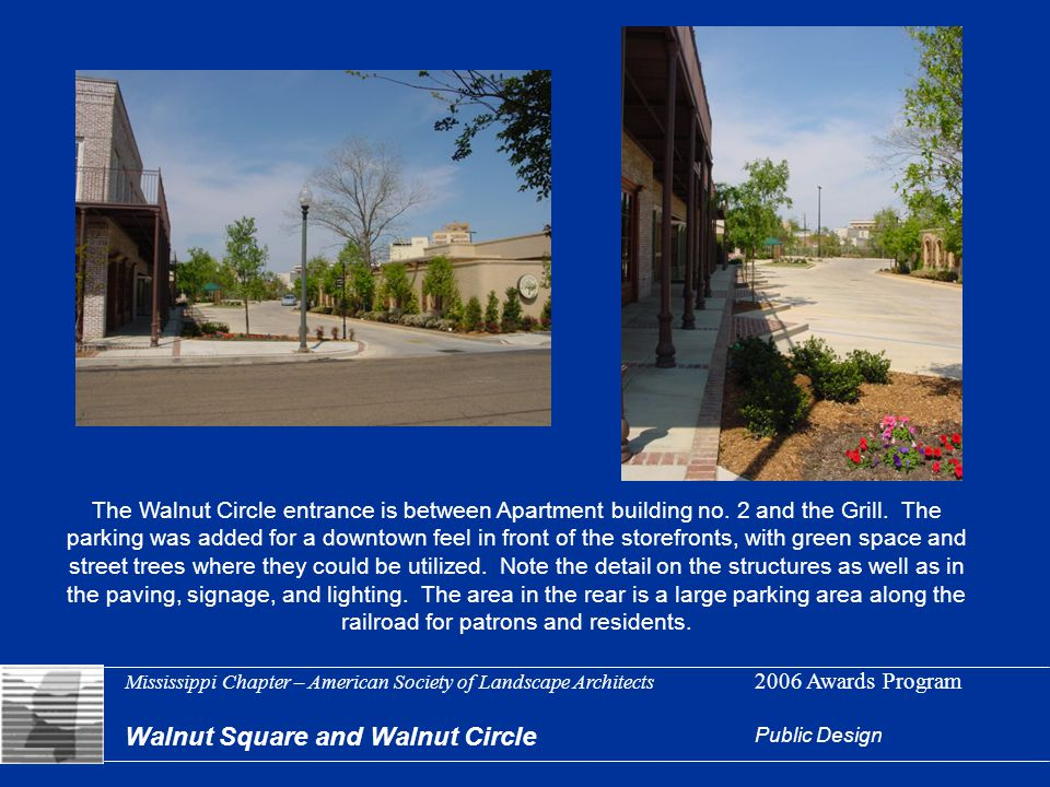 Mississippi Chapter – American Society of Landscape Architects 2006 Awards Program Walnut Square and Walnut Circle Public Design The Walnut Circle ent