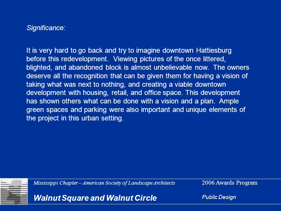 Mississippi Chapter – American Society of Landscape Architects 2006 Awards Program Walnut Square and Walnut Circle Public Design Significance: It is v