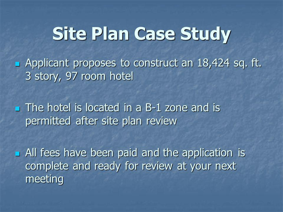 Site Plan Case Study Applicant proposes to construct an 18,424 sq.