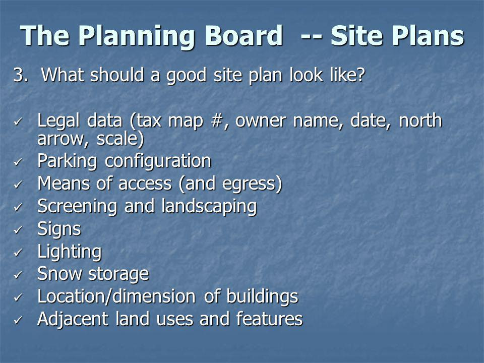 The Planning Board -- Site Plans 3. What should a good site plan look like.