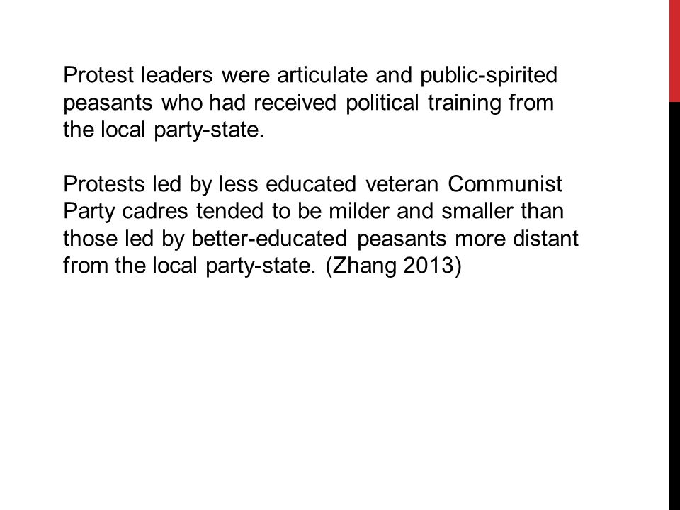 Protest leaders were articulate and public-spirited peasants who had received political training from the local party-state.