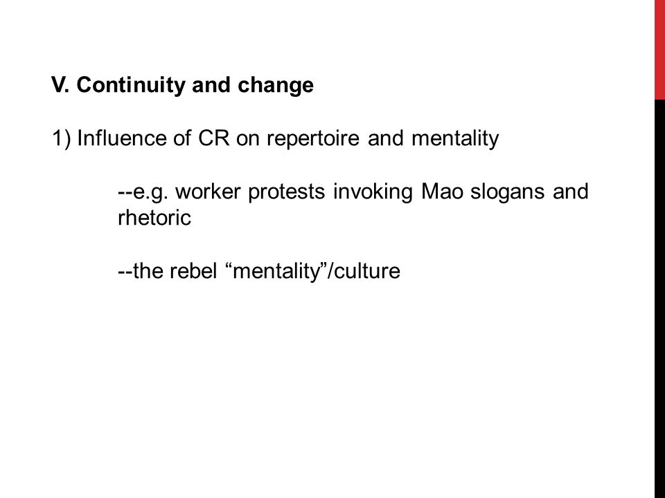 V. Continuity and change 1) Influence of CR on repertoire and mentality --e.g.