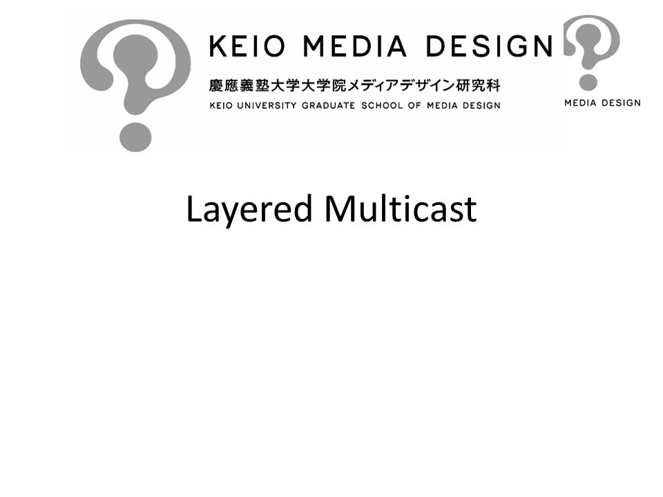 Layered Multicast