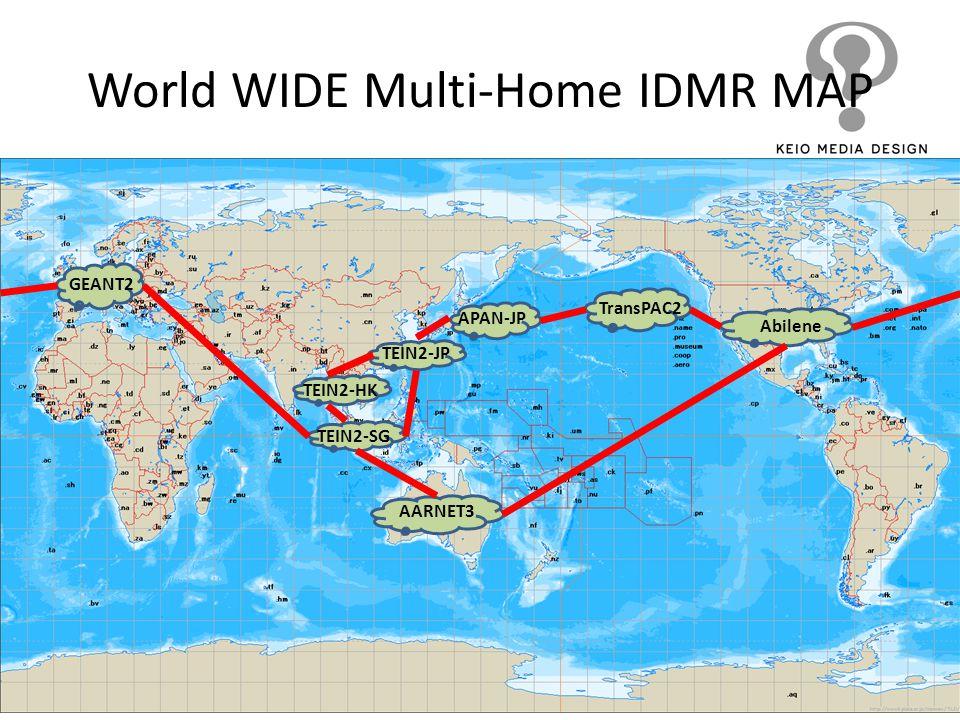 TransPAC2 Abilene AARNET3 TEIN2-SG APAN-JP TEIN2-HK TEIN2-JP World WIDE Multi-Home IDMR MAP GEANT2
