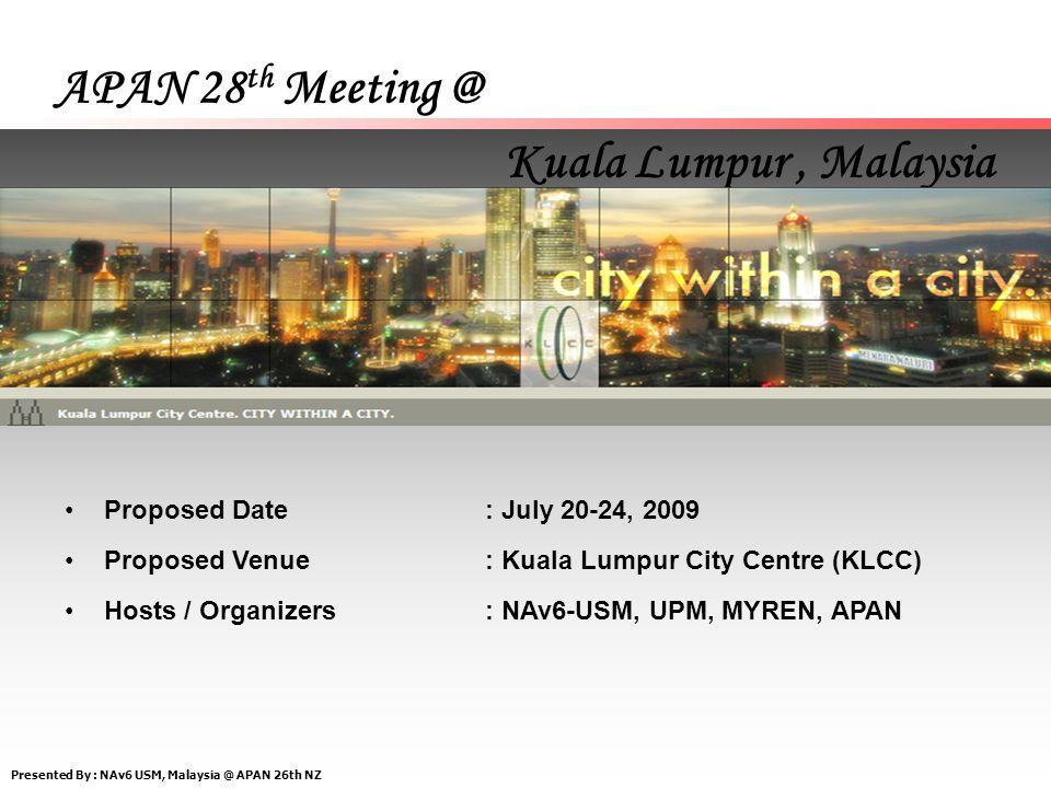 Presented By : NAv6 USM, Malaysia @ APAN 26th NZ Map of KLCC