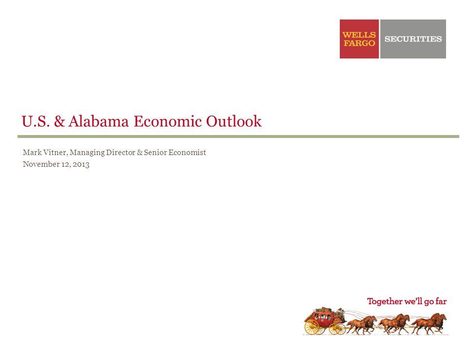 U.S. & Alabama Economic Outlook Mark Vitner, Managing Director & Senior Economist November 12, 2013
