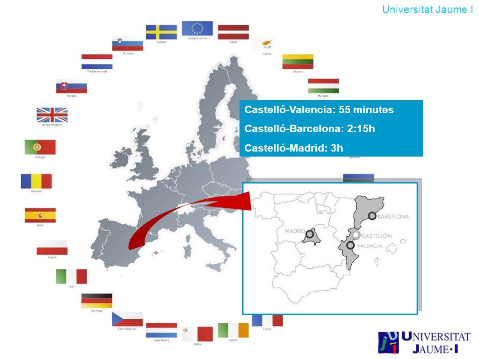 Castelló-Valencia: 55 minutes Castelló-Barcelona: 2:15h Castelló-Madrid: 3h Universitat Jaume I